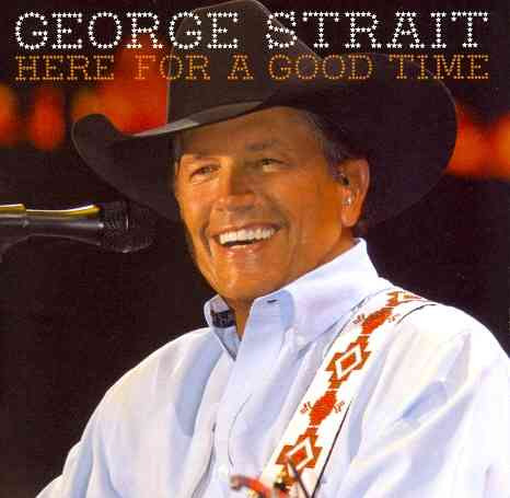 HERE FOR A GOOD TIME BY STRAIT,GEORGE (CD)