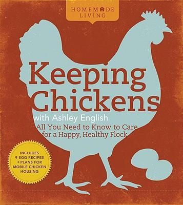 Keeping Chickens with Ashley English By English, Ashley